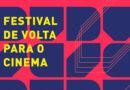Festival De Volta Para o Cinema apresentará clássicos na reabertura das salas; veja a programação